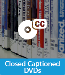 Graphic of Closed Captioned DVDs with text and icon