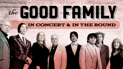 Graphic with the text The Good Family in Concert and in the Round with a photo of the band